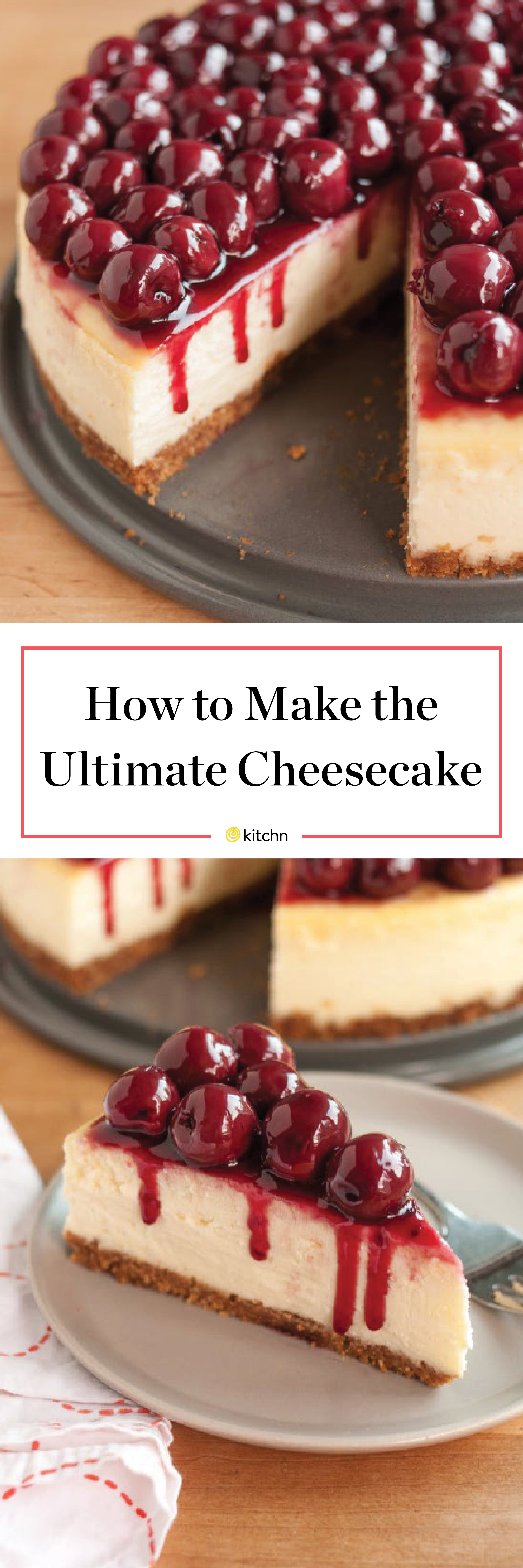 How To Make Perfect Cheesecake Step By Step Recipe Kitchn