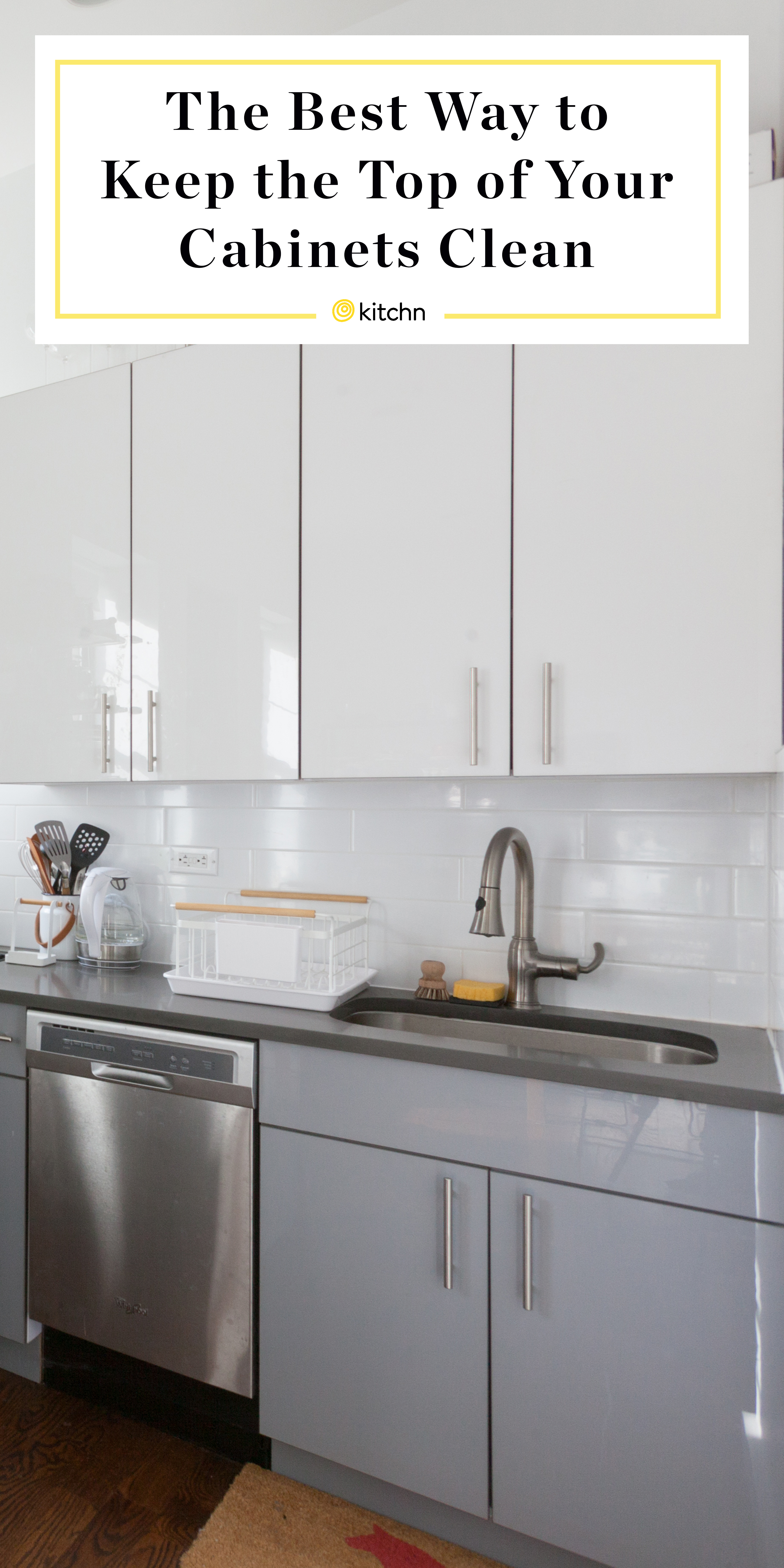 Hack For Cleaning The Top Of Kitchen Cabinets Kitchn