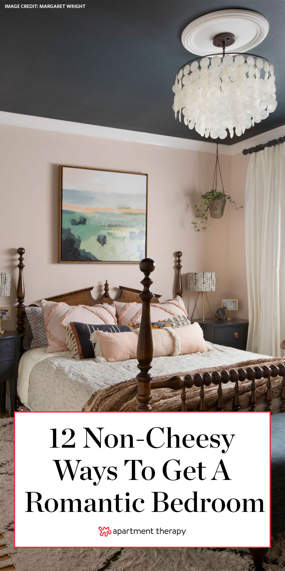 12 Romantic Bedroom Ideas How To Add Romance Decorating Apartment Therapy